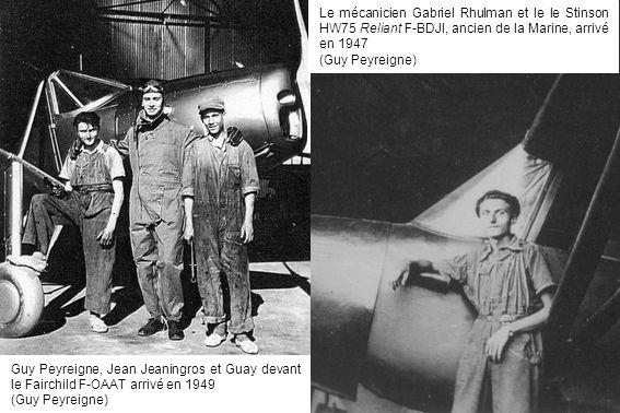 Guy Peyreigne, Jean Jeaningros et Guay devant le Fairchild F-OAAT arrivé en 1949 (Guy Peyreigne) Le mécanicien Gabriel Rhulman et le le Stinson HW75 R