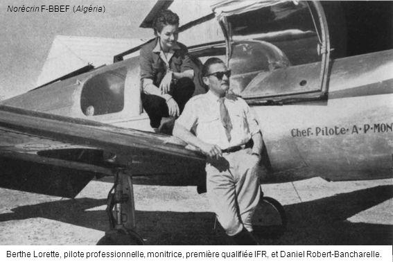 Berthe Lorette, pilote professionnelle, monitrice, première qualifiée IFR, et Daniel Robert-Bancharelle. Norécrin F-BBEF (Algéria)