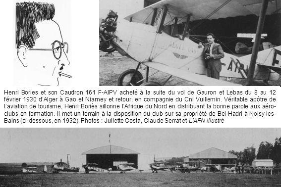 Henri Bories et son Caudron 161 F-AIPV acheté à la suite du vol de Gauron et Lebas du 8 au 12 février 1930 dAlger à Gao et Niamey et retour, en compag