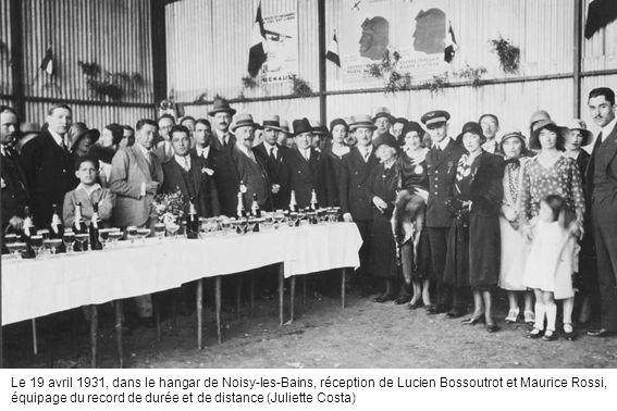 Le 19 avril 1931, dans le hangar de Noisy-les-Bains, réception de Lucien Bossoutrot et Maurice Rossi, équipage du record de durée et de distance (Juli