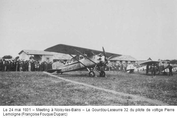 Le 24 mai 1931 – Meeting à Noisy-les-Bains – Le Gourdou-Leseurre 32 du pilote de voltige Pierre Lemoigne (Françoise Fouque Duparc)