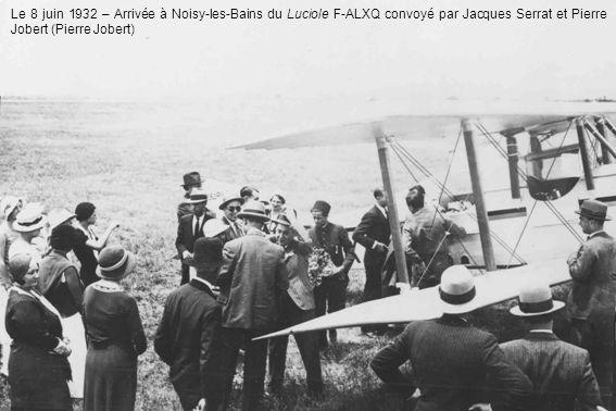 Le 8 juin 1932 – Arrivée à Noisy-les-Bains du Luciole F-ALXQ convoyé par Jacques Serrat et Pierre Jobert (Pierre Jobert)