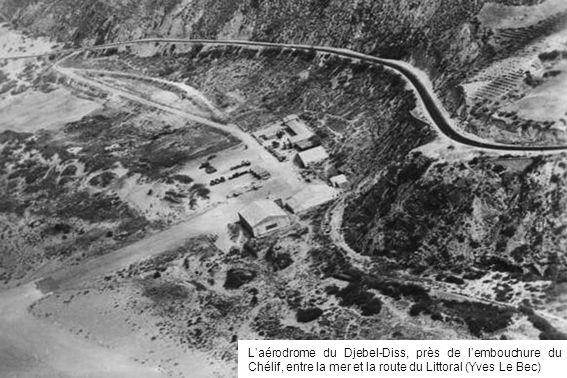 Laérodrome du Djebel-Diss, près de lembouchure du Chélif, entre la mer et la route du Littoral (Yves Le Bec)
