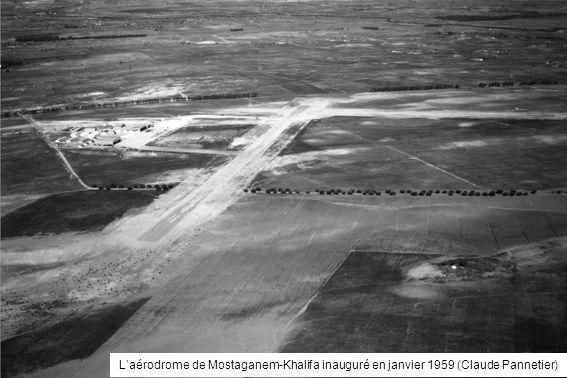 Laérodrome de Mostaganem-Khalifa inauguré en janvier 1959 (Claude Pannetier)