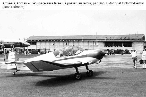 Arrivée à Abidjan – Léquipage sera le seul à passer, au retour, par Gao, Bidon V et Colomb-Béchar (Jean Clément)