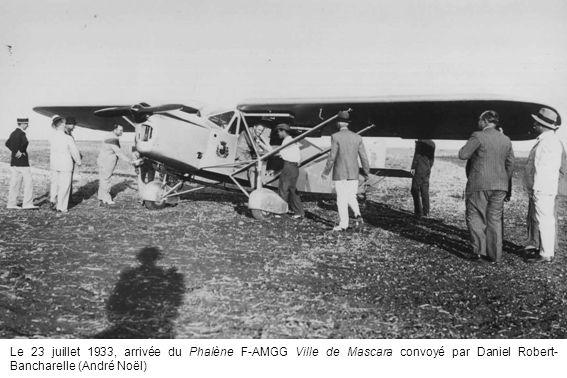 Le 23 juillet 1933, arrivée du Phalène F-AMGG Ville de Mascara convoyé par Daniel Robert- Bancharelle (André Noël)