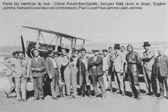 Parmi les membres du club : Daniel Robert-Bancharelle, Georges Malé (avec le singe), Eugène Jamme, Fernand Durandeux (en combinaison), Paul Cuq et Pau