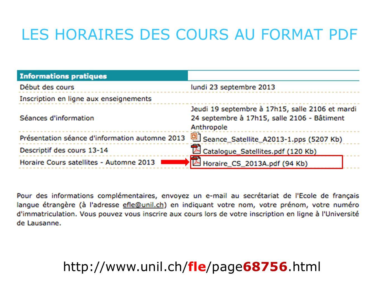 LES HORAIRES DES COURS AU FORMAT PDF http://www.unil.ch/fle/page68756.html