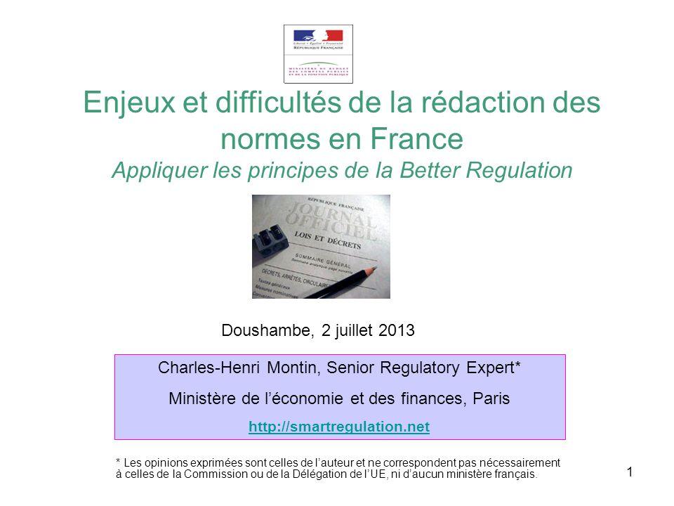 C.H. Montin, Doushambe, 2 juillet 20131 Doushambe, 2 juillet 2013 Enjeux et difficultés de la rédaction des normes en France Appliquer les principes d