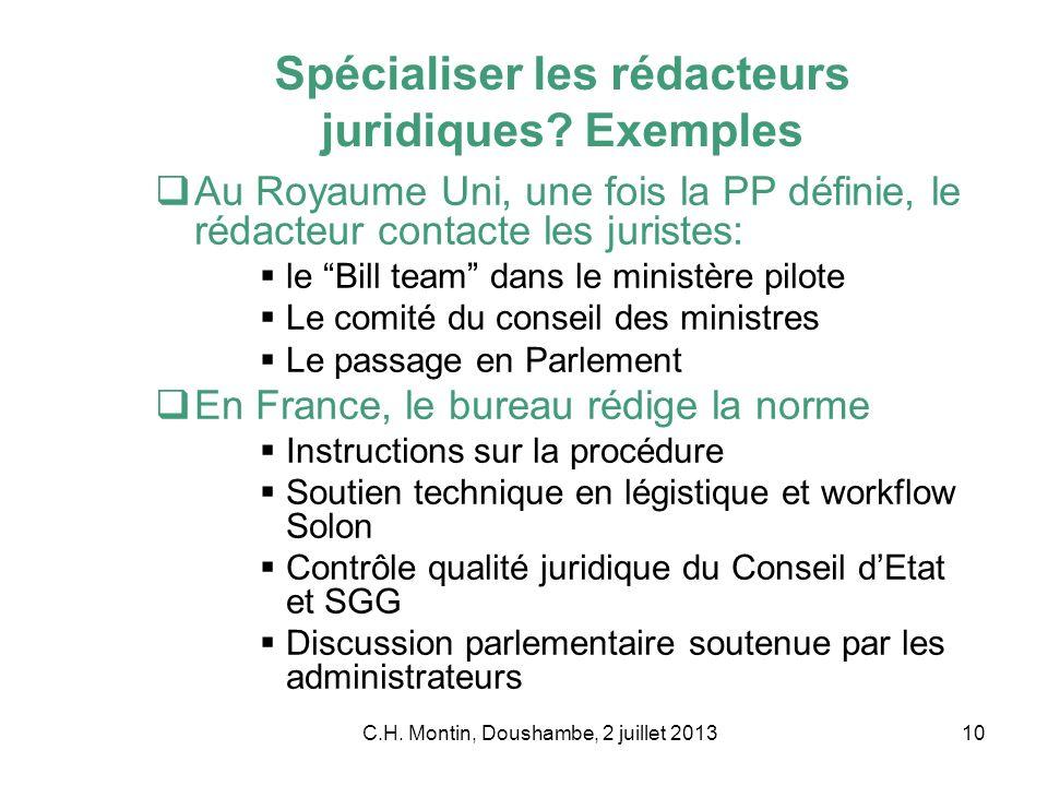 C.H. Montin, Doushambe, 2 juillet 201310 Spécialiser les rédacteurs juridiques? Exemples Au Royaume Uni, une fois la PP définie, le rédacteur contacte