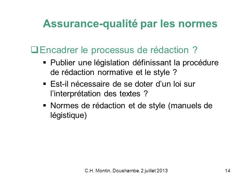 C.H. Montin, Doushambe, 2 juillet 201314 Assurance-qualité par les normes Encadrer le processus de rédaction ? Publier une législation définissant la
