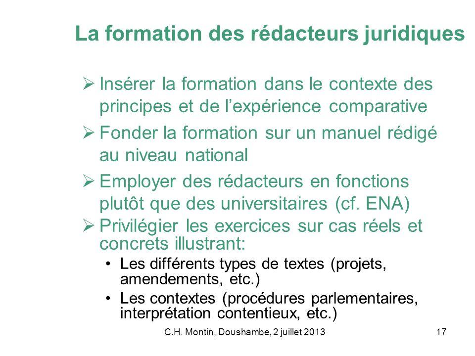 C.H. Montin, Doushambe, 2 juillet 201317 La formation des rédacteurs juridiques Insérer la formation dans le contexte des principes et de lexpérience