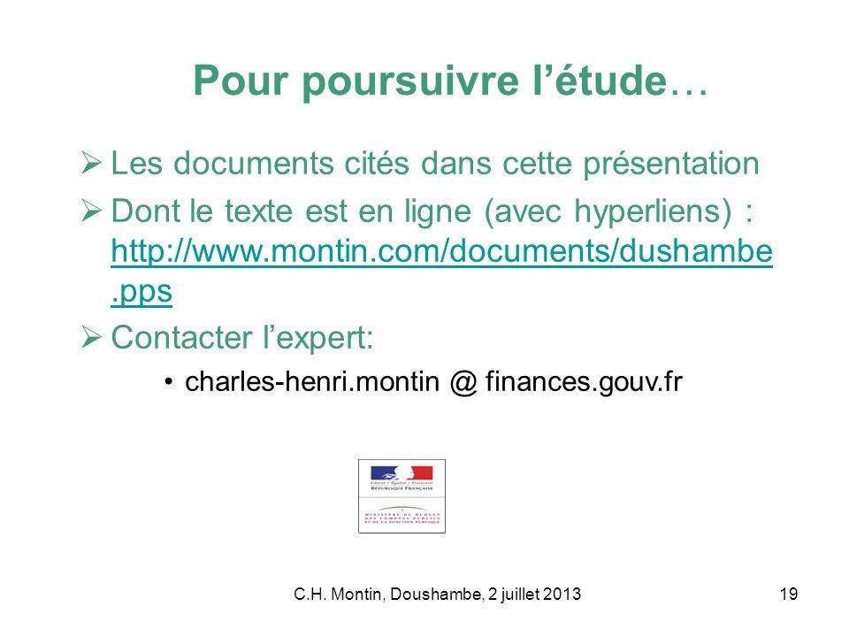 C.H. Montin, Doushambe, 2 juillet 201319 Pour poursuivre létude… Les documents cités dans cette présentation Dont le texte est en ligne (avec hyperlie