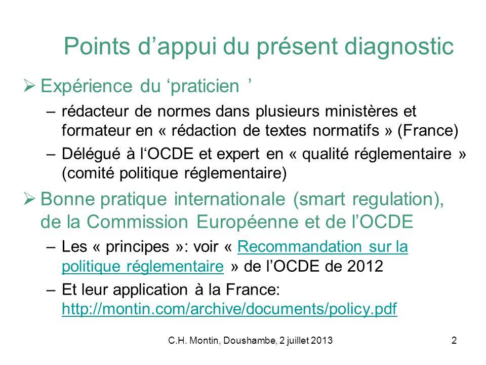 C.H. Montin, Doushambe, 2 juillet 20132 Points dappui du présent diagnostic Expérience du praticien –rédacteur de normes dans plusieurs ministères et