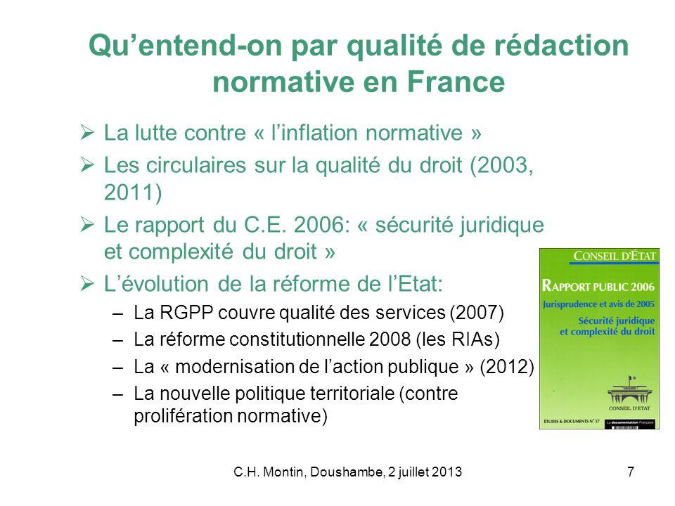 7 Quentend-on par qualité de rédaction normative en France La lutte contre « linflation normative » Les circulaires sur la qualité du droit (2003, 2011) Le rapport du C.E.