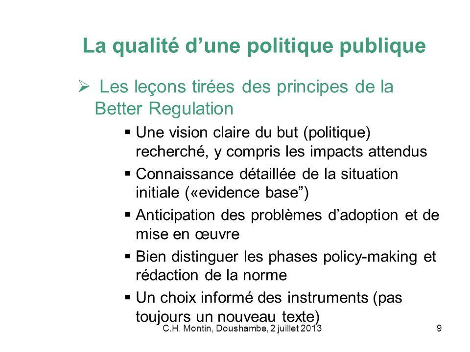 C.H. Montin, Doushambe, 2 juillet 20139 La qualité dune politique publique Les leçons tirées des principes de la Better Regulation Une vision claire d