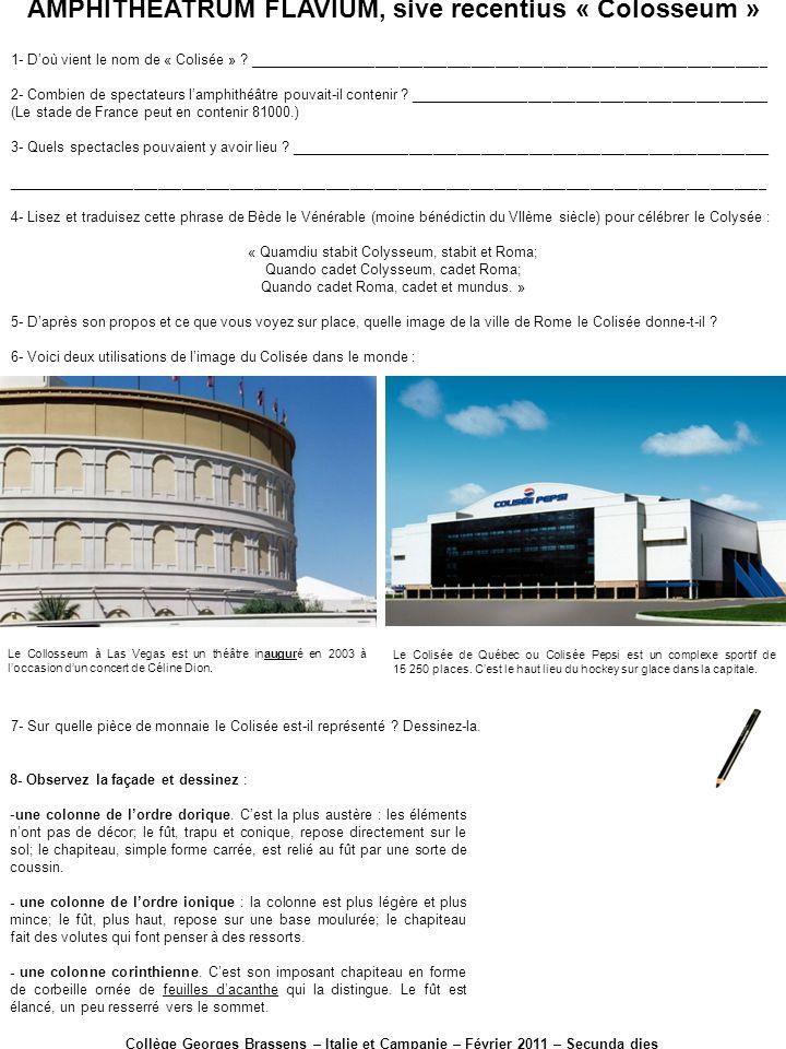 AMPHITHEATRUM FLAVIUM, sive recentius « Colosseum » Collège Georges Brassens – Italie et Campanie – Février 2011 – Secunda dies 1- Doù vient le nom de