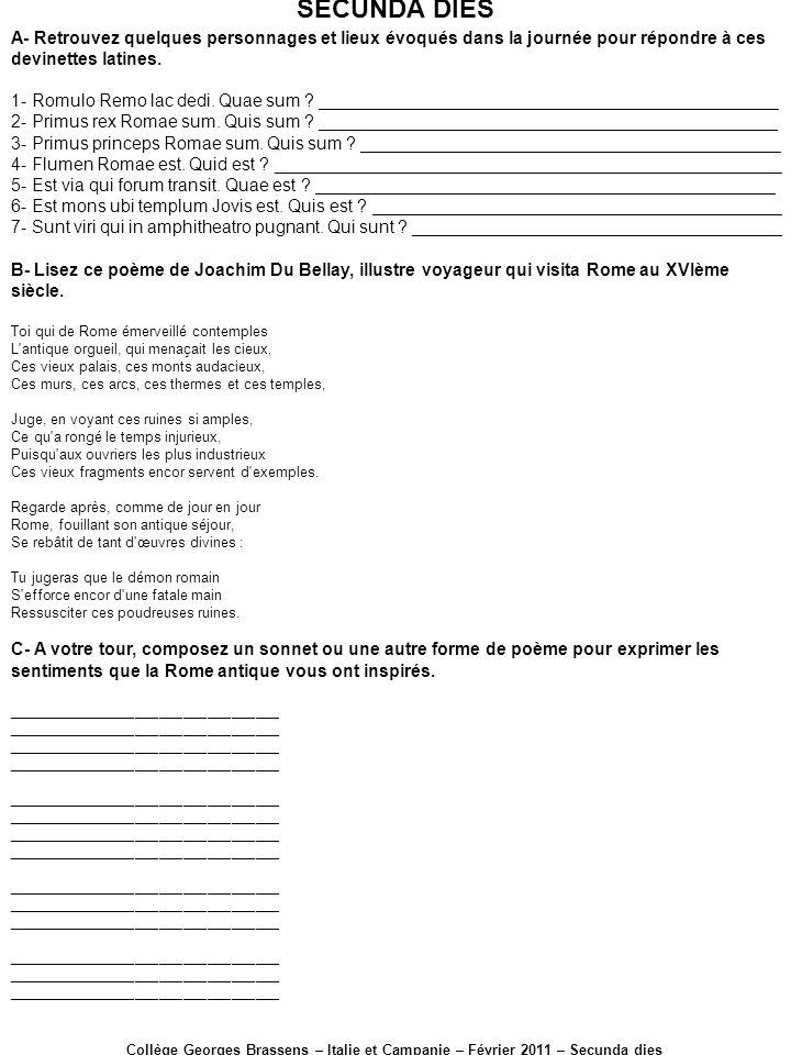 SECUNDA DIES Collège Georges Brassens – Italie et Campanie – Février 2011 – Secunda dies A- Retrouvez quelques personnages et lieux évoqués dans la jo