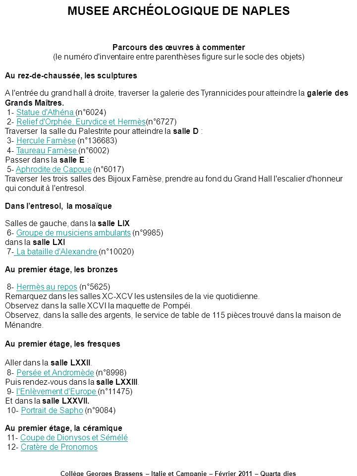 MUSEE ARCHÉOLOGIQUE DE NAPLES Collège Georges Brassens – Italie et Campanie – Février 2011 – Quarta dies Parcours des œuvres à commenter (le numéro d'