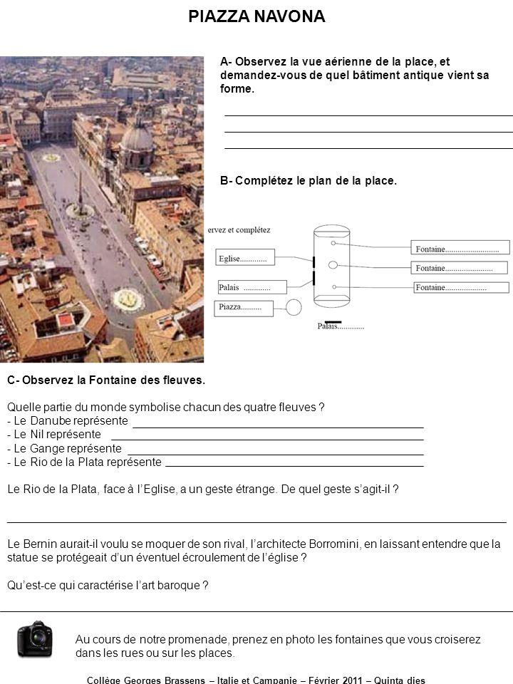 PIAZZA NAVONA Collège Georges Brassens – Italie et Campanie – Février 2011 – Quinta dies A- Observez la vue aérienne de la place, et demandez-vous de