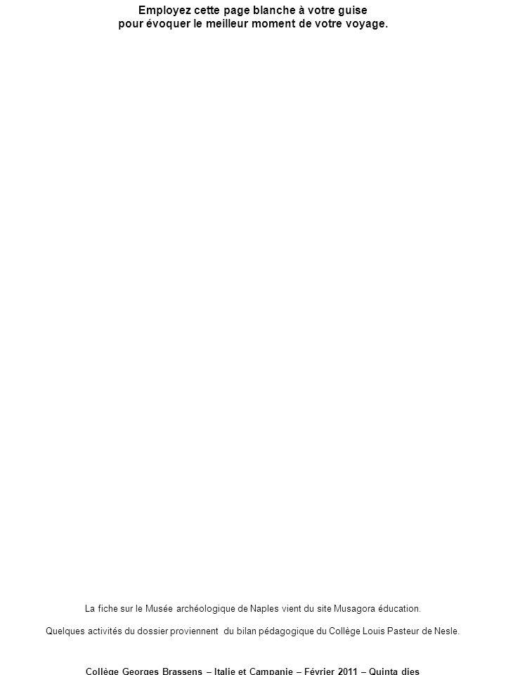 Employez cette page blanche à votre guise pour évoquer le meilleur moment de votre voyage. Collège Georges Brassens – Italie et Campanie – Février 201