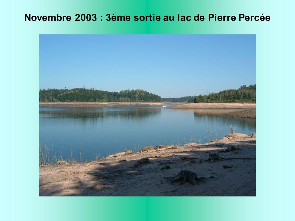Novembre 2003 : 3ème sortie au lac de Pierre Percée