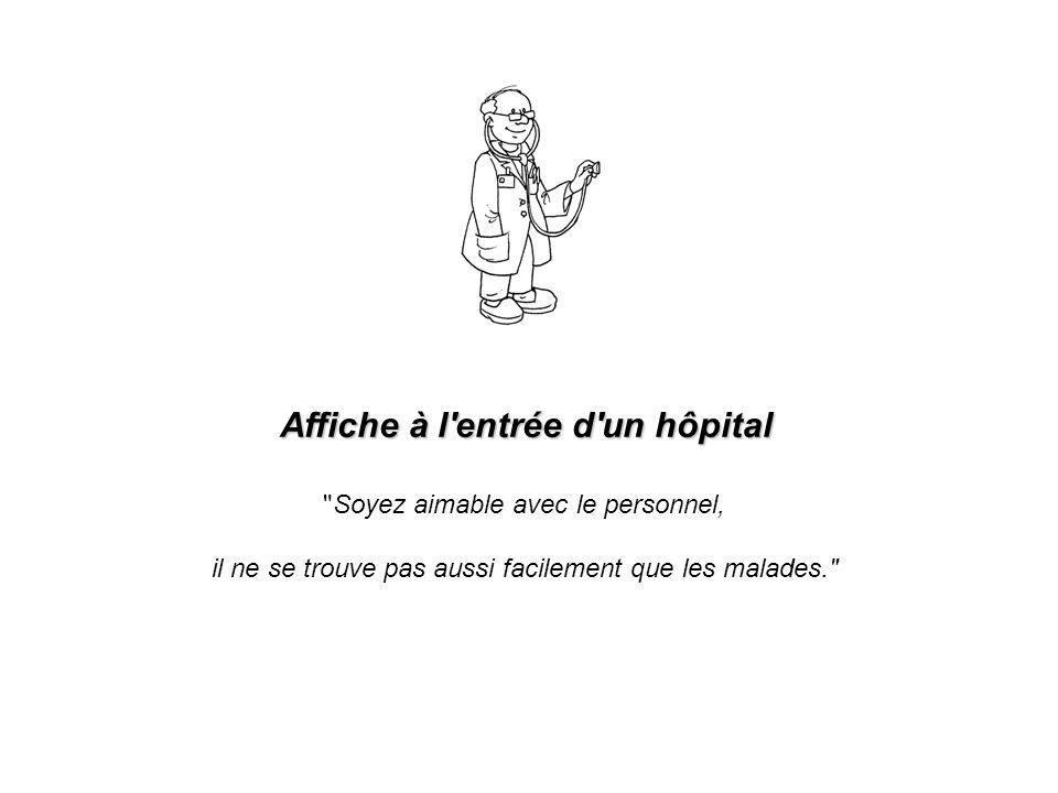 Affiche au poste des infirmières : Pour être servi, sonnez une fois; Pour être mal servi, sonnez deux fois; Pour ne pas être servi du tout, sonnez tro