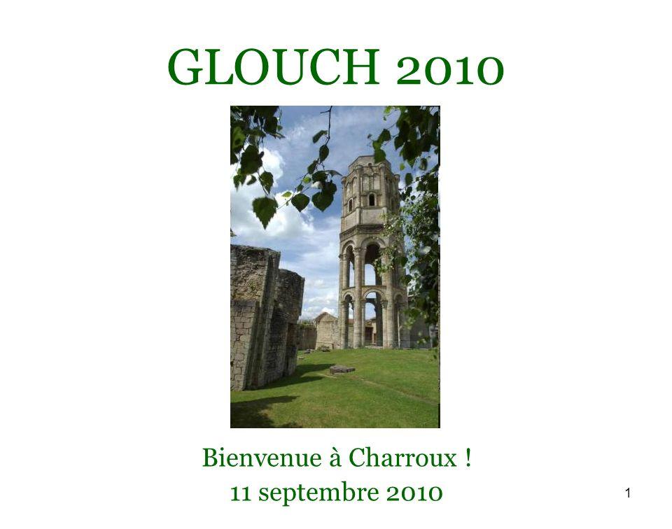 1 GLOUCH 2010 Bienvenue à Charroux ! 11 septembre 2010