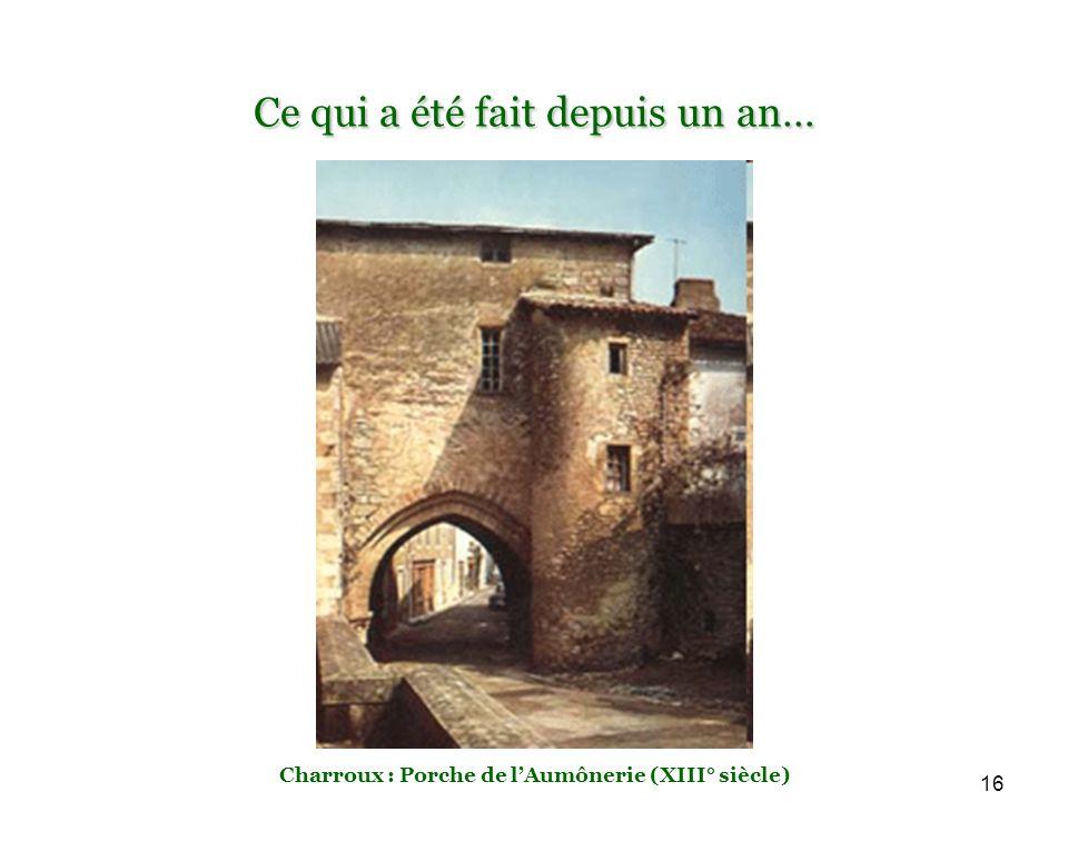 16 Ce qui a été fait depuis un an… Charroux : Porche de lAumônerie (XIII° siècle)