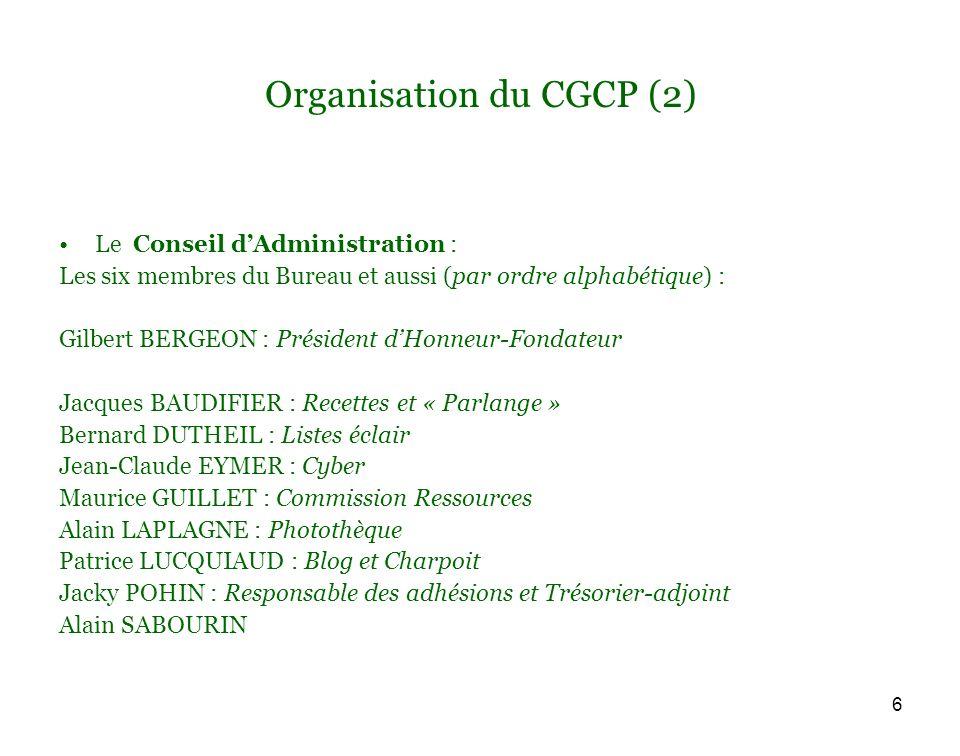 7 Organisation du CGCP (3) Les Commissions : Adhésions Ressources Communication Charpoit Cybers Glouch Recettes Parlances Projet