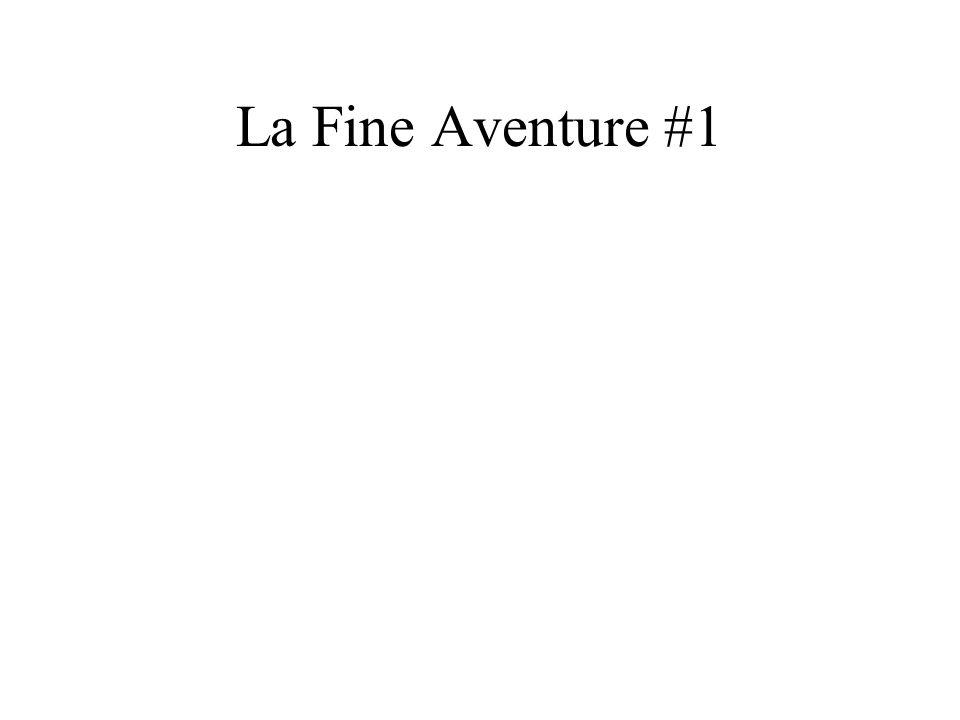 La Fine Aventure #1