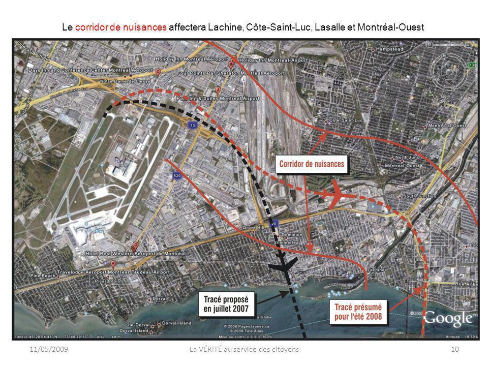 11/05/200910La VÉRITÉ au service des citoyens Le corridor de nuisances affectera Lachine, Côte-Saint-Luc, Lasalle et Montréal-Ouest
