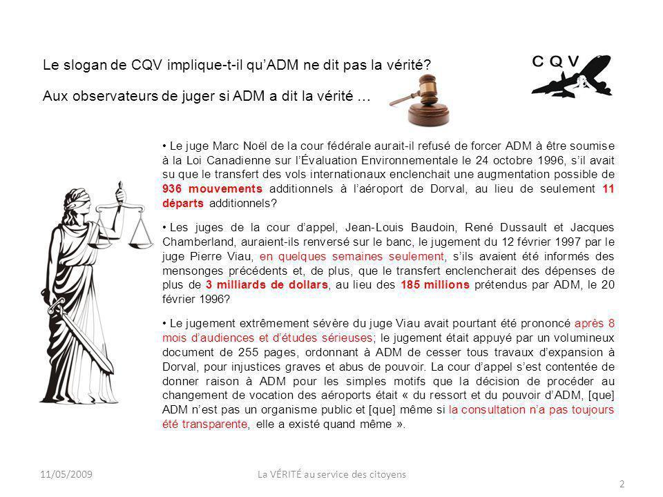 Le slogan de CQV implique-t-il quADM ne dit pas la vérité.