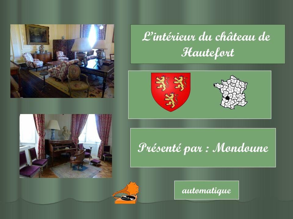 Lintérieur du château de Hautefort automatique Présenté par : Mondoune