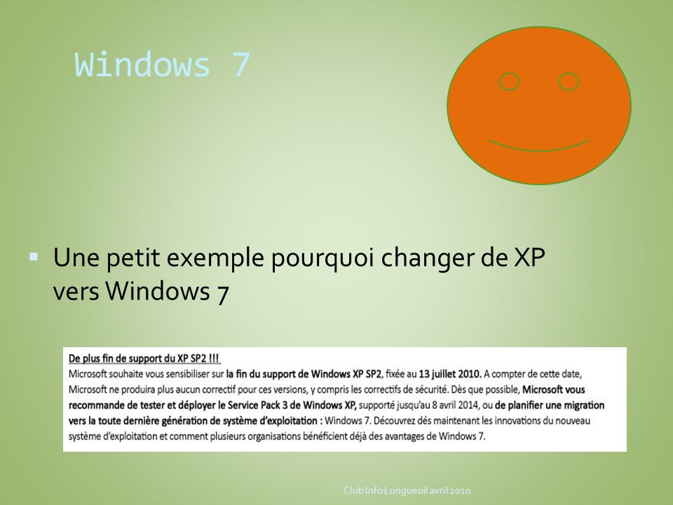 Windows 7 Une petit exemple pourquoi changer de XP vers Windows 7 Club Info Longueuil avril 2010