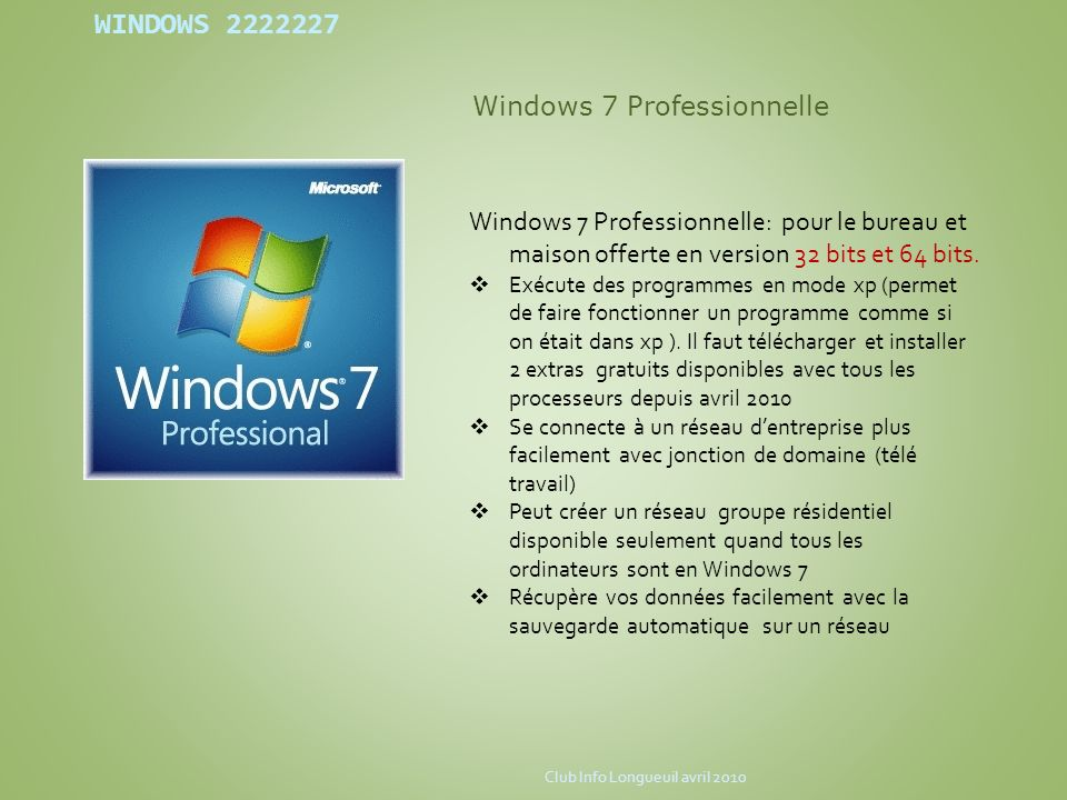 WINDOWS 7 Windows 7 Professionnelle Mode xp virtuel Club Info Longueuil avril 2010