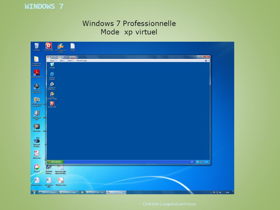 WINDOWS 7 Windows 7 Intégrale Windows 7 Intégrale : version la plus complète disponible en version 32 bits et 64 bits.