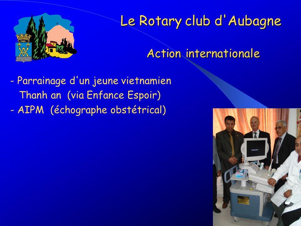 - Parrainage d'un jeune vietnamien Thanh an (via Enfance Espoir) - AIPM (échographe obstétrical) Le Rotary club d'Aubagne Action internationale