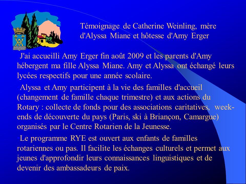 Témoignage de Catherine Weinling, mère d'Alyssa Miane et hôtesse d'Amy Erger J'ai accueilli Amy Erger fin août 2009 et les parents d'Amy hébergent ma