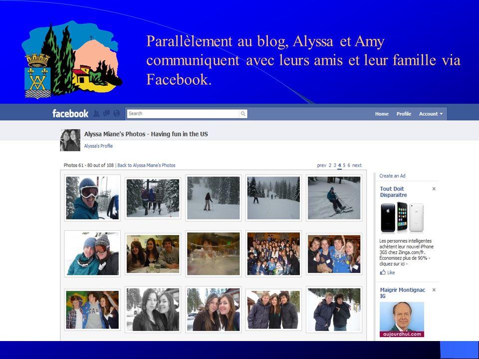 Parallèlement au blog, Alyssa et Amy communiquent avec leurs amis et leur famille via Facebook.