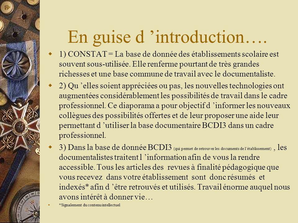 Se familiariser et utiliser la base documentaire de l établissement (pour connaître le fonds et mieux travailler avec le documentaliste…) Diaporama destiné à l usage des enseignants Travail réalisé en mai 2005 par gérald A