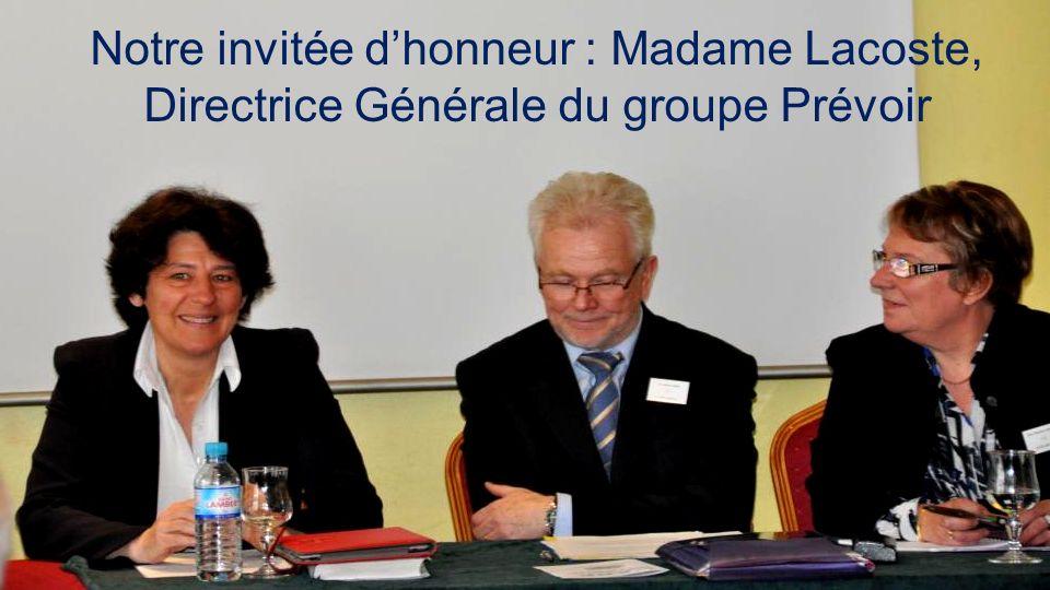Notre invitée dhonneur : Madame Lacoste, Directrice Générale du groupe Prévoir