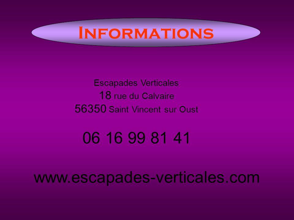 Informations Escapades Verticales 18 rue du Calvaire 56350 Saint Vincent sur Oust 06 16 99 81 41 www.escapades-verticales.com