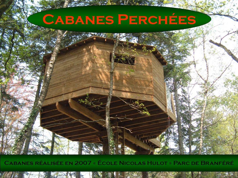 Cabanes Perchées Cabanes réalisée en 2007 « École Nicolas Hulot » Parc de Branféré