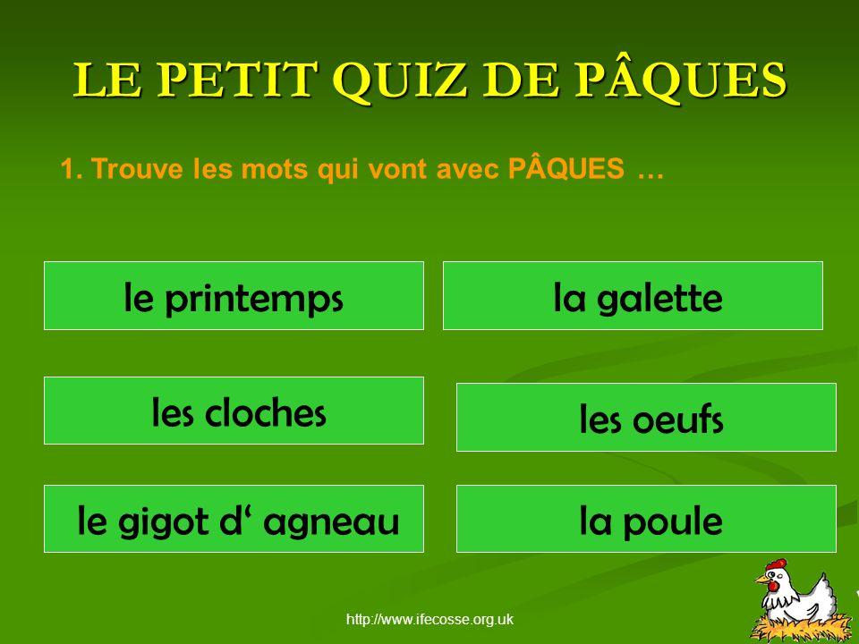 http://www.ifecosse.org.uk LE PETIT QUIZ DE PÂQUES 1.
