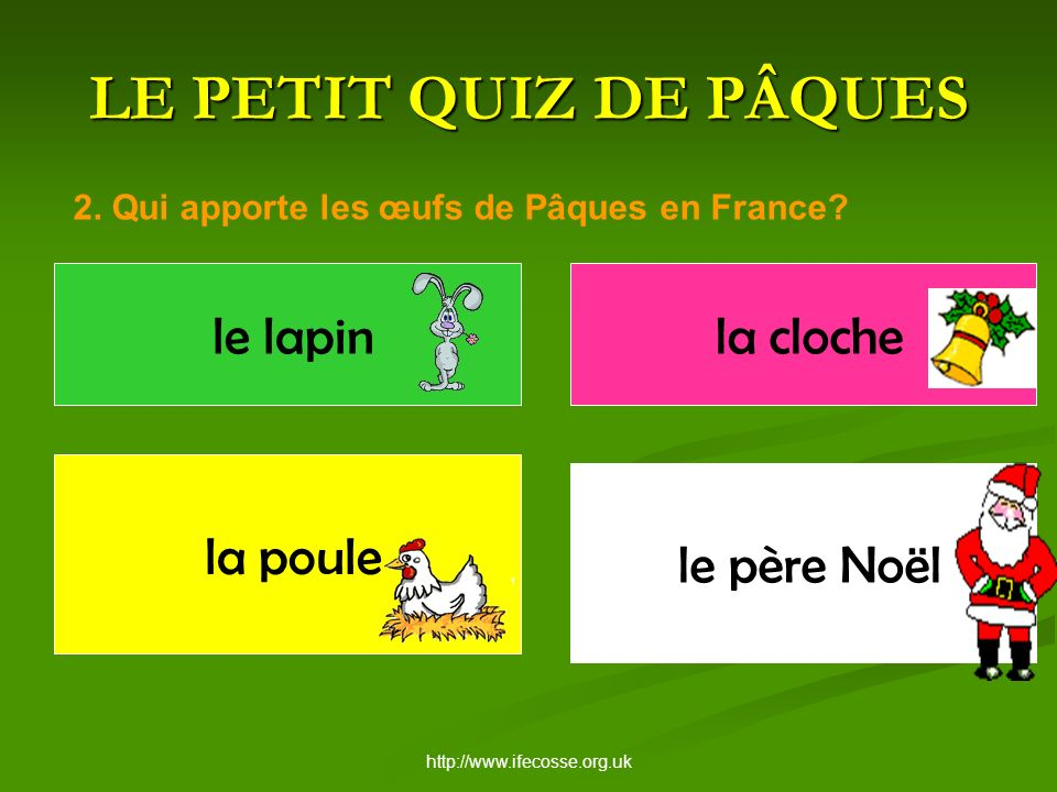 http://www.ifecosse.org.uk LE PETIT QUIZ DE PÂQUES 2.