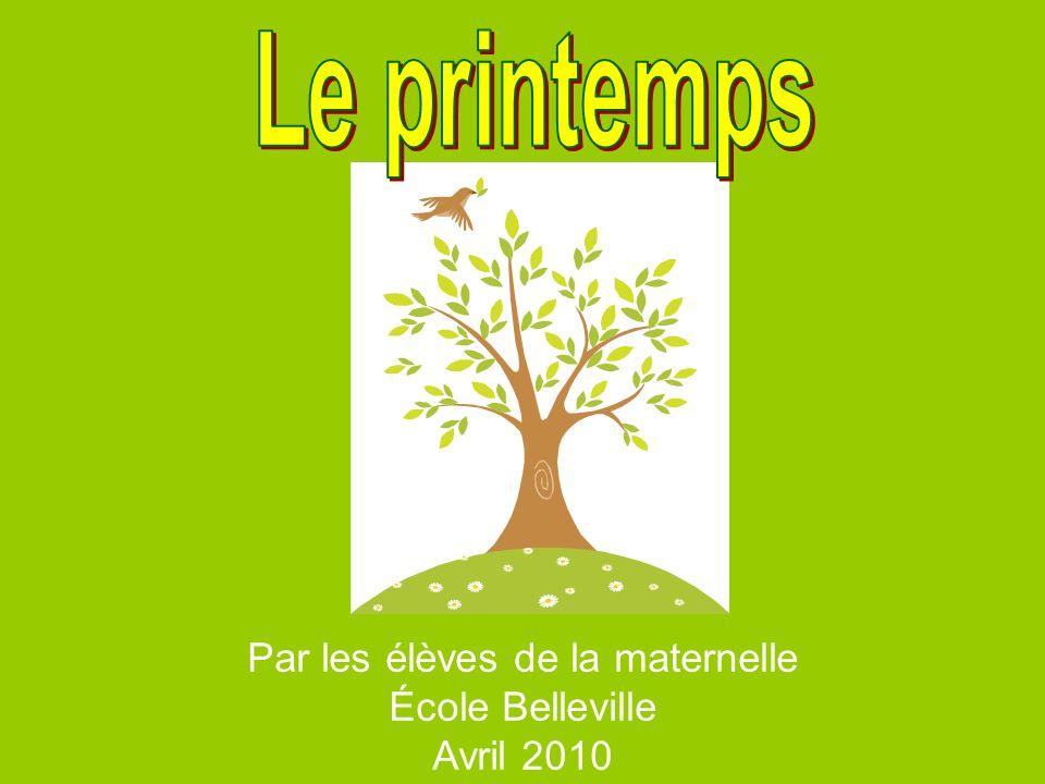 Par les élèves de la maternelle École Belleville Avril 2010
