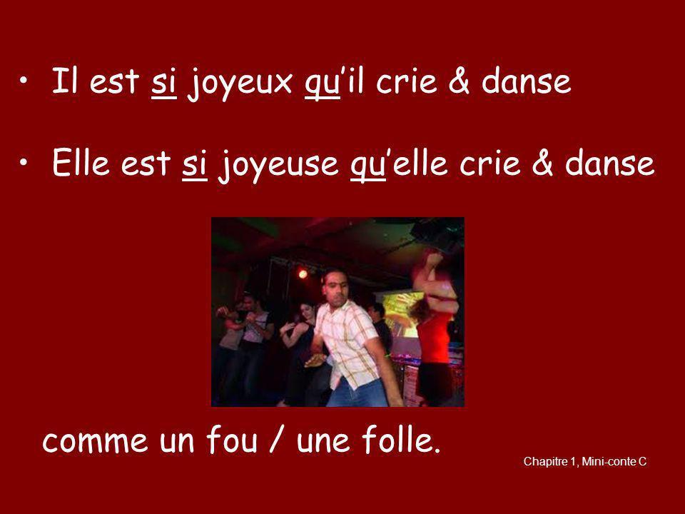 Il est si joyeux quil crie & danse Elle est si joyeuse quelle crie & danse Chapitre 1, Mini-conte C comme un fou / une folle.