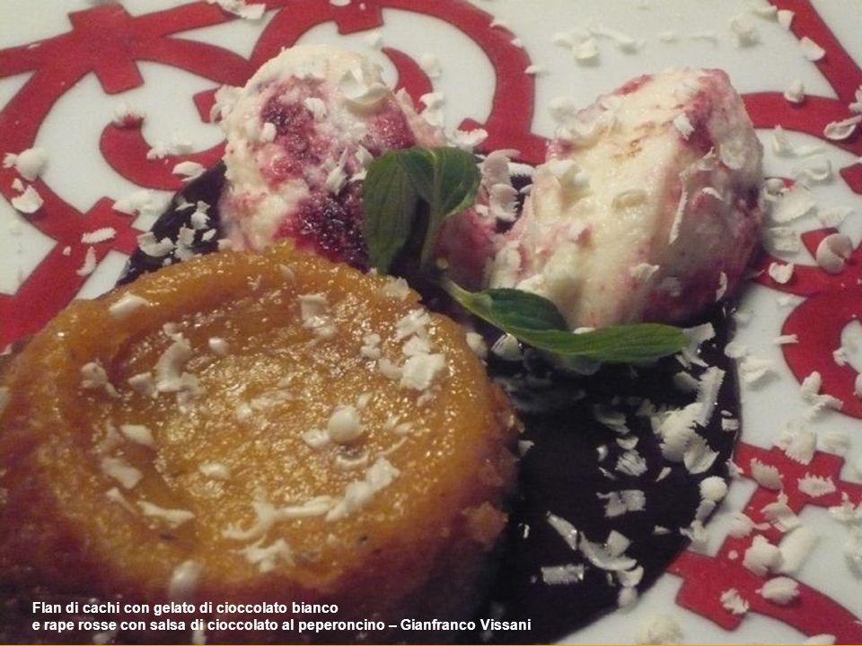Flan di cachi con gelato di cioccolato bianco e rape rosse con salsa di cioccolato al peperoncino – Gianfranco Vissani