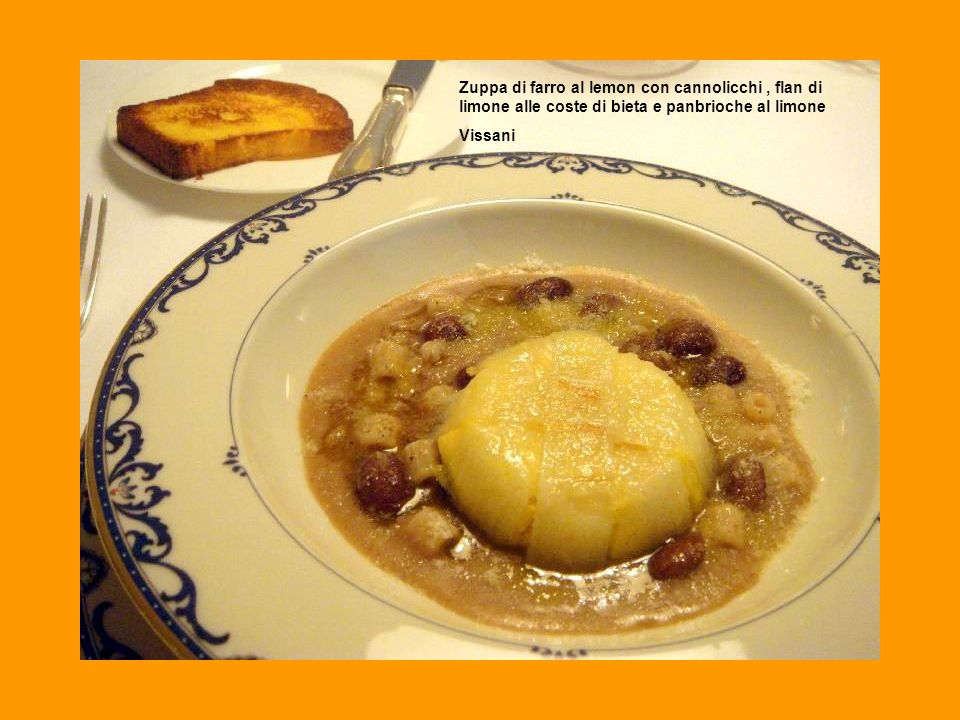 Zuppa di farro al lemon con cannolicchi, flan di limone alle coste di bieta e panbrioche al limone Vissani